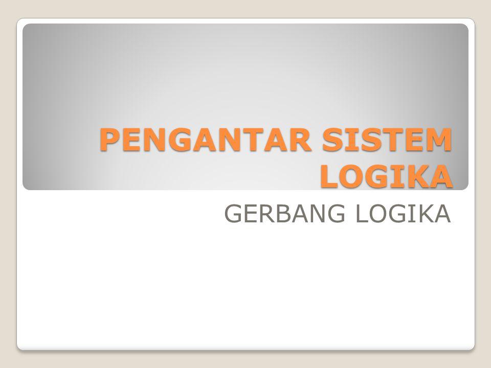 Logic Gate (Gerbang Logika) Logic Gate (Gerbang Logika) Logic Gate (Gerbang Logika) adalah merupakan dasar pembentuk sistem digital Logic Gate mempunyai gerbang logika dasar yaitu NOT, AND dan OR.