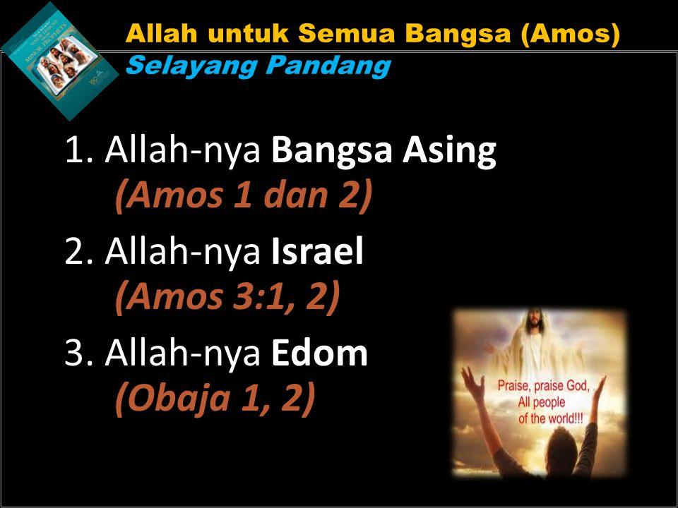 Allah untuk Semua Bangsa (Amos) Selayang Pandang 1.
