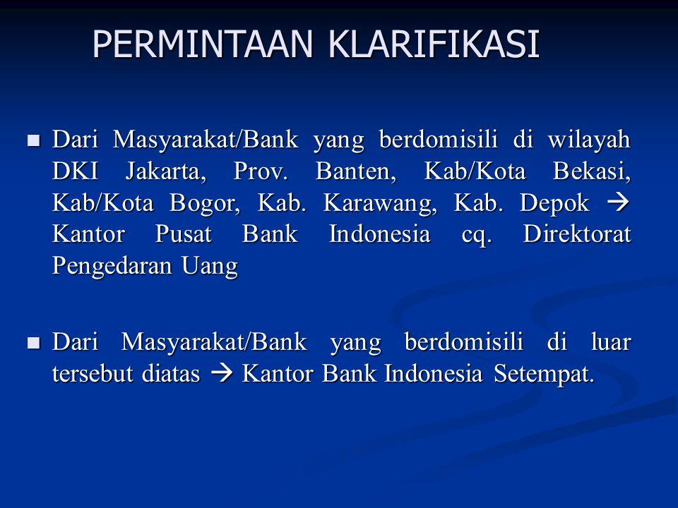 Dari Masyarakat/Bank yang berdomisili di wilayah DKI Jakarta, Prov. Banten, Kab/Kota Bekasi, Kab/Kota Bogor, Kab. Karawang, Kab. Depok  Kantor Pusat