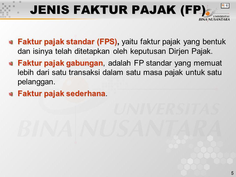 5 JENIS FAKTUR PAJAK (FP) Faktur pajak standar (FPS), Faktur pajak standar (FPS), yaitu faktur pajak yang bentuk dan isinya telah ditetapkan oleh kepu