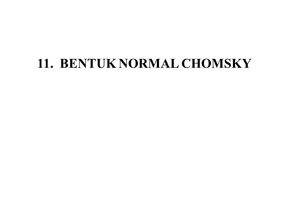 11. BENTUK NORMAL CHOMSKY