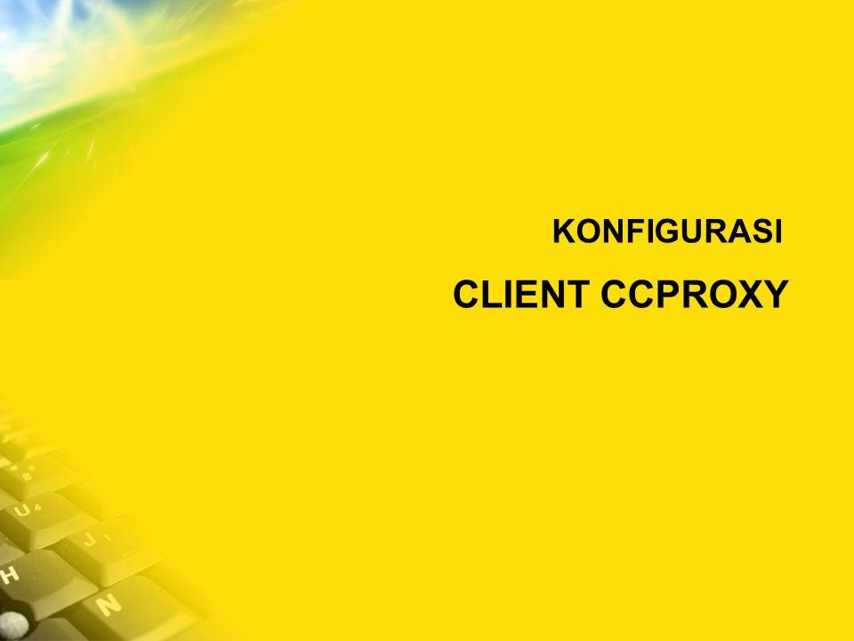 CLIENT CCPROXY KONFIGURASI