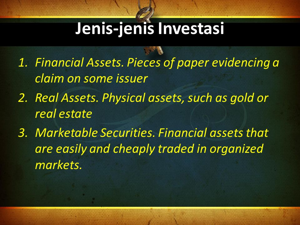 Jenis-jenis Investasi 1.Financial Assets.