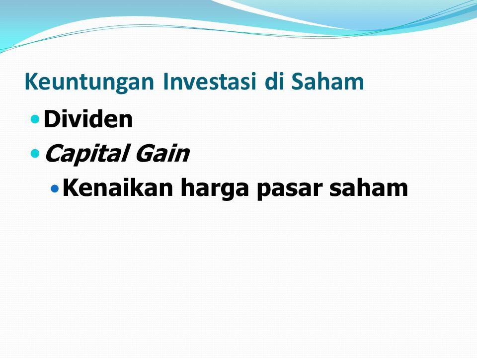 Keuntungan Investasi di Saham Dividen Capital Gain Kenaikan harga pasar saham