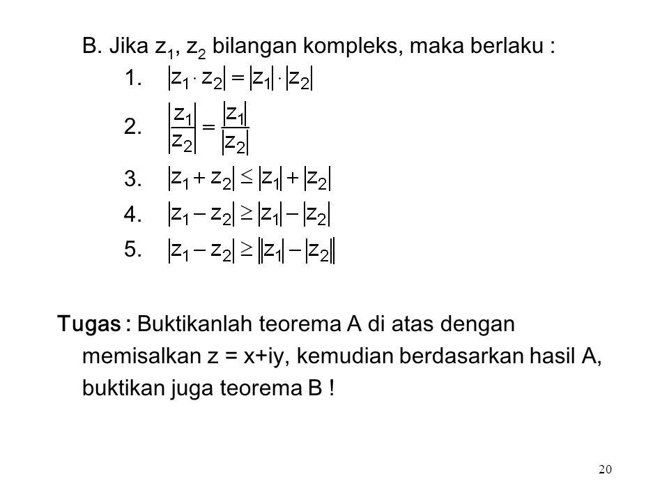 20 B. Jika z 1, z 2 bilangan kompleks, maka berlaku : 1.