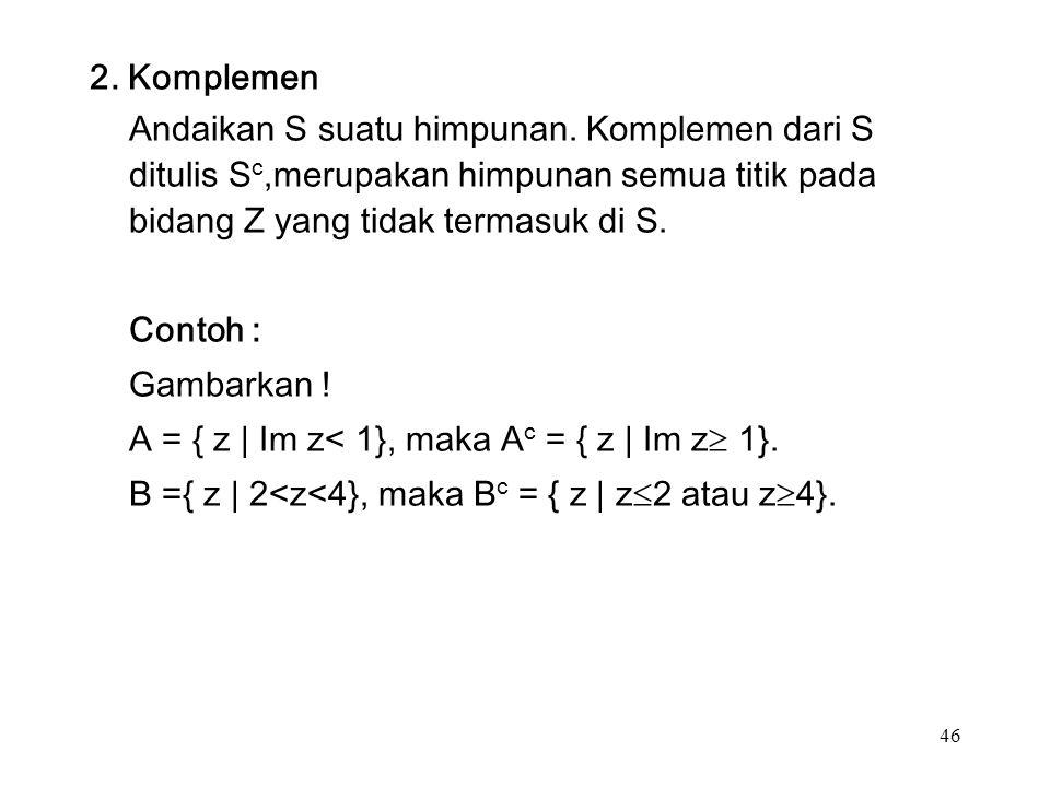 46 2. Komplemen Andaikan S suatu himpunan.