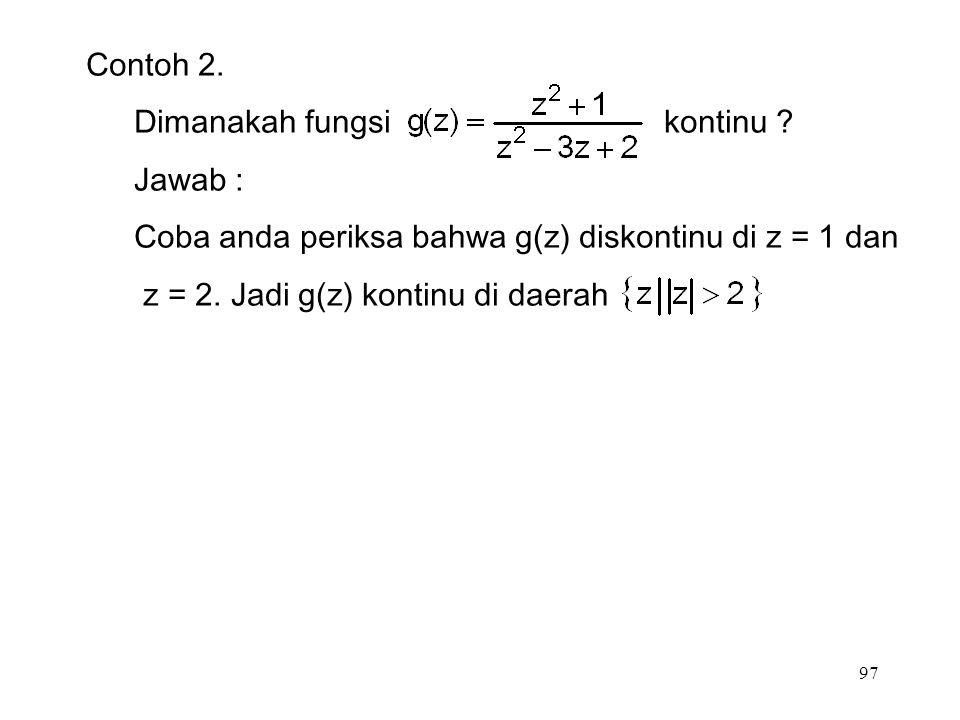 97 Contoh 2. Dimanakah fungsi kontinu .