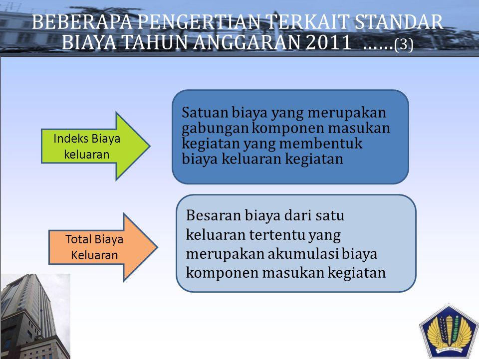 PEMISAHAN STANDAR BIAYA TAHUN ANGGARAN 2011 STANDAR BIAYA TAHUN ANGGARAN 2011 STANDAR BIAYA UMUM TAHUN ANGGARAN 2011 STANDAR BIAYA KHUSUS TAHUN ANGGARAN 2011 Pasal 2