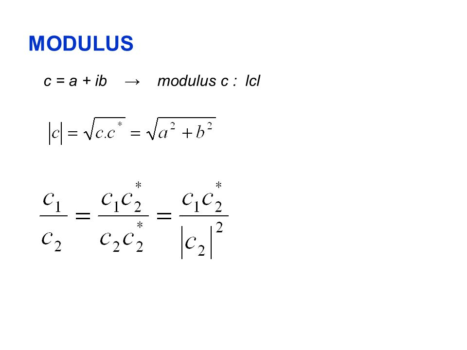 MODULUS c = a + ib → modulus c : lcl