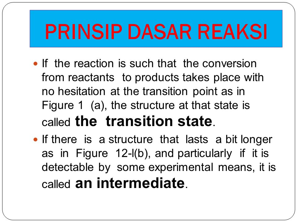 If the reaction is such that the conversion from reactants to products takes place with no hesitation at the transition point as in Figure 1 (a), the
