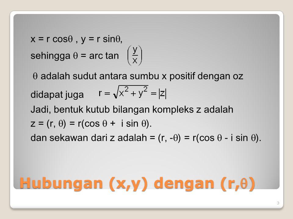 Contoh: Hitunglah : Jawab : Misalkan maka karena z di kuadran IV, maka dipilih jadi 14