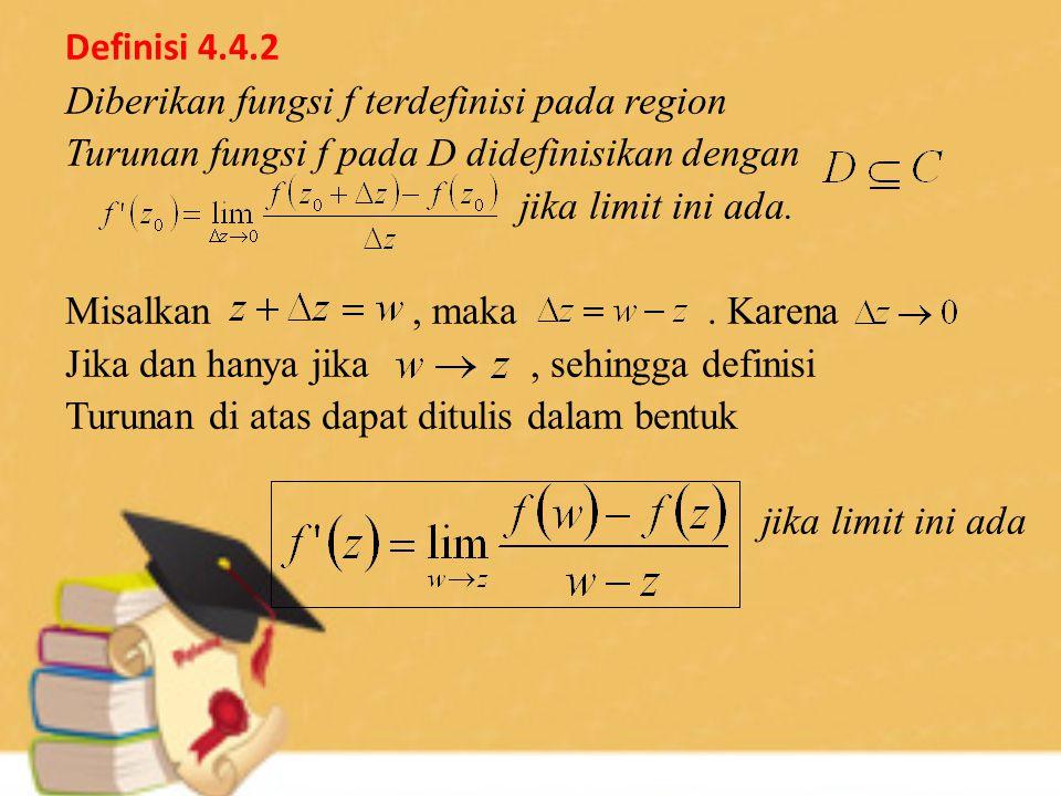 Definisi 4.4.2 Diberikan fungsi f terdefinisi pada region Turunan fungsi f pada D didefinisikan dengan jika limit ini ada.