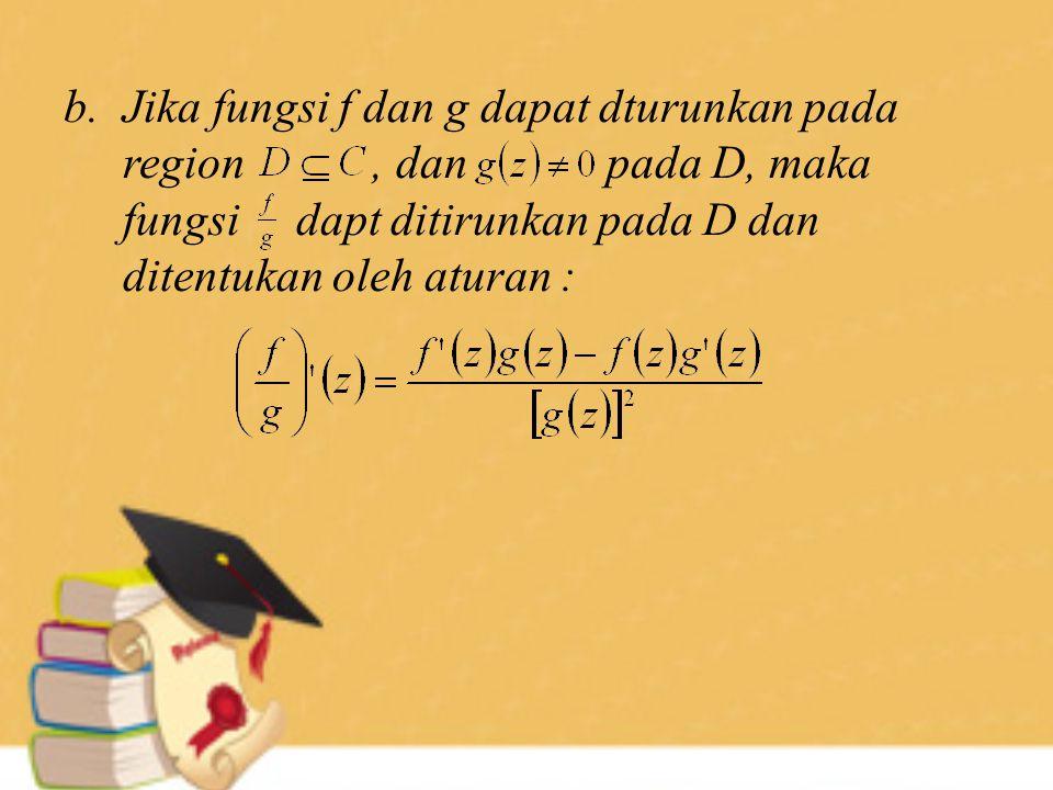 b.Jika fungsi f dan g dapat dturunkan pada region, dan pada D, maka fungsi dapt ditirunkan pada D dan ditentukan oleh aturan :