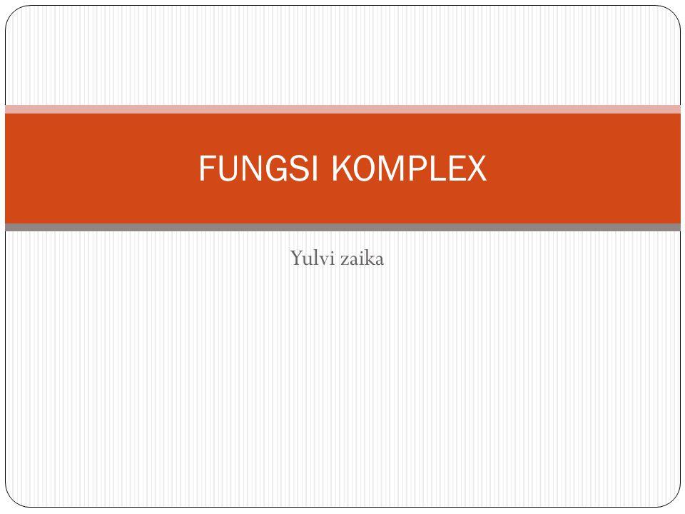 Yulvi zaika FUNGSI KOMPLEX
