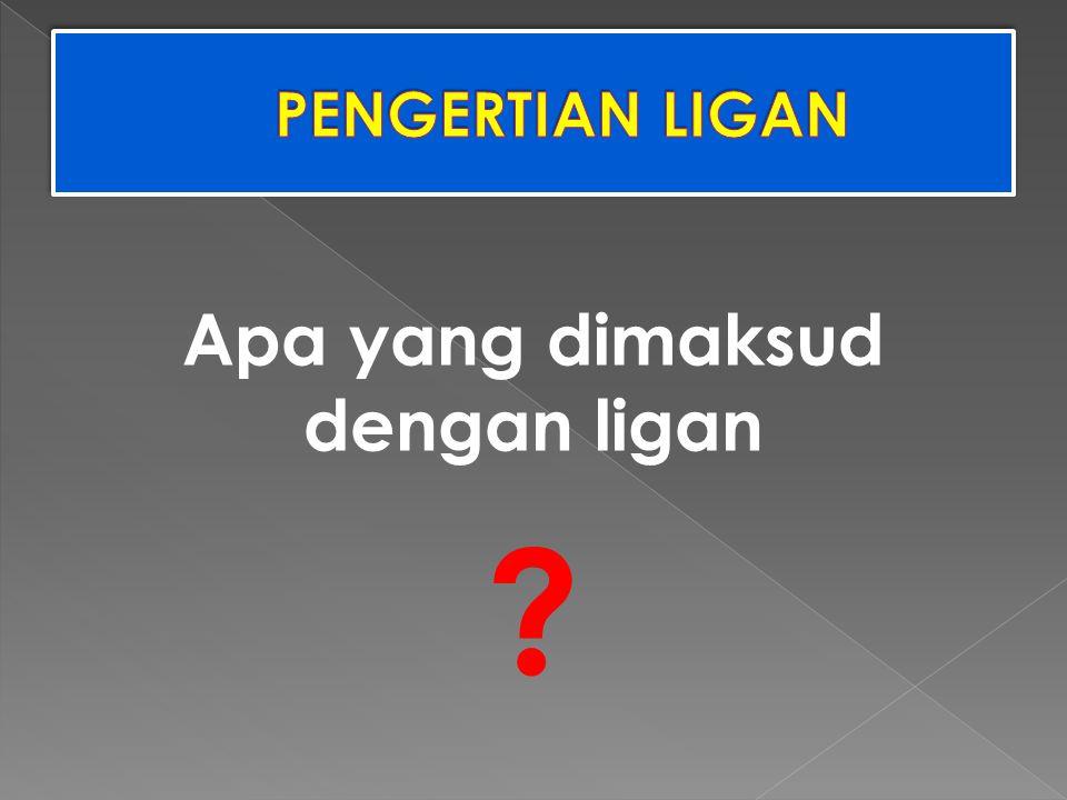 Apa yang dimaksud dengan ligan ?