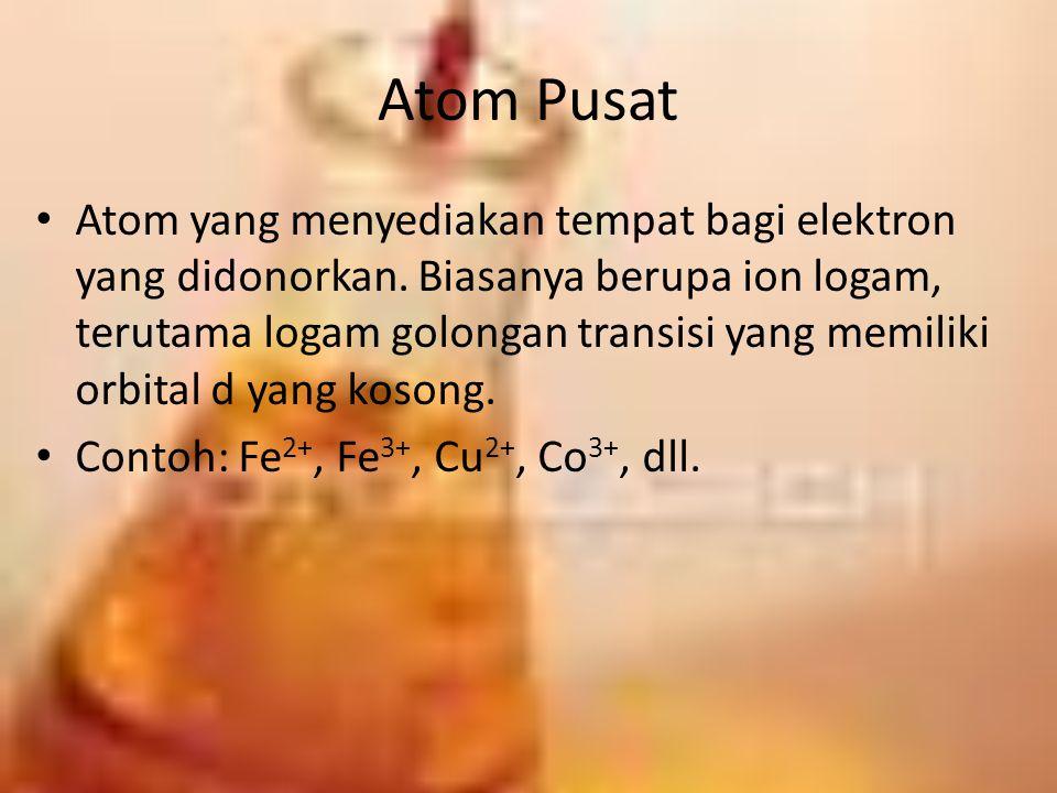 Atom Pusat Atom yang menyediakan tempat bagi elektron yang didonorkan.