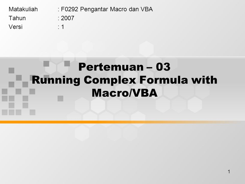 12 Latihan - 03 Buka file F0292_Latihan_03.pdf dari server Kerjakan latihan tersebut dalam file baru dengan nama : F0292_LAT03_NamaPendek.xls, dikumpulkan pada akhir Pertemuan ini.