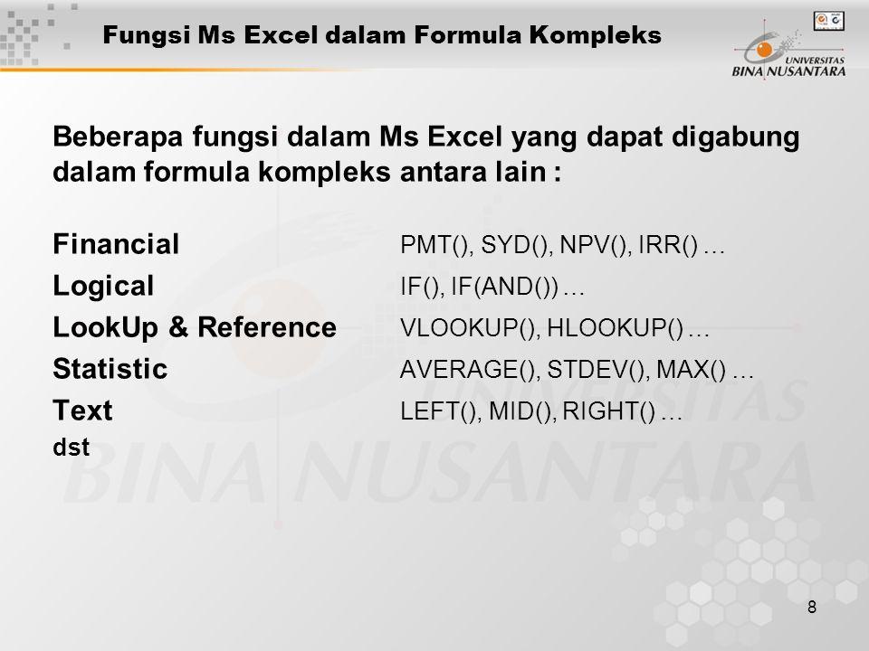 9 Membuat Macro yang menjalankan Formula Kompleks Tidak ada yang sulit dibuat dengan Macro, walaupun Formula yang diakan dibuat sangat rumit dan kompleks.