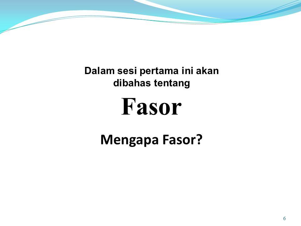 Fasor 6 Mengapa Fasor? Dalam sesi pertama ini akan dibahas tentang