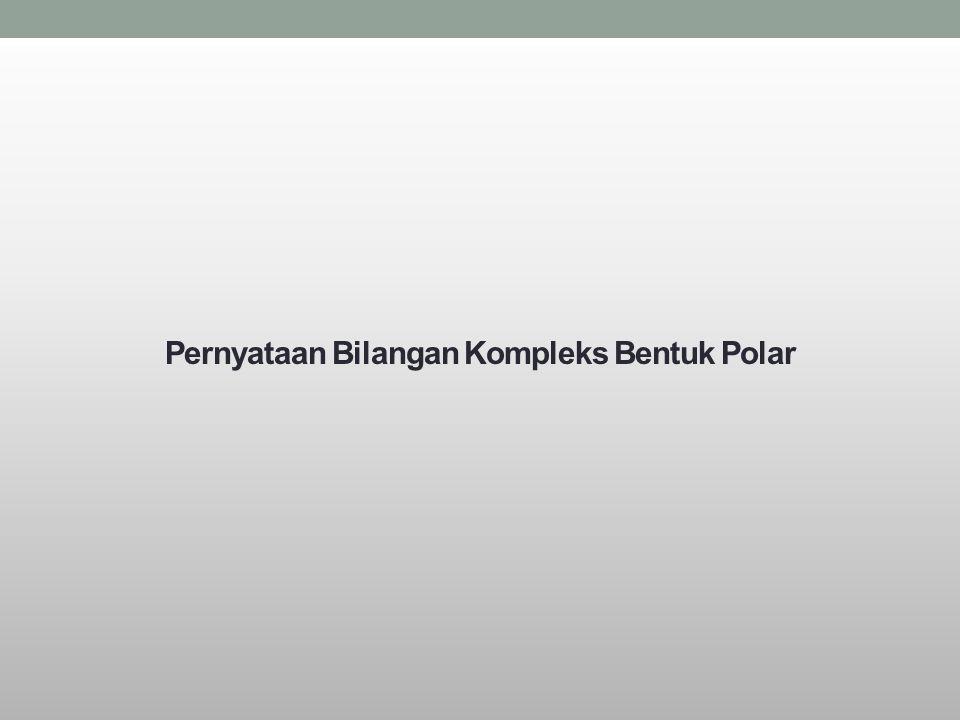 Pernyataan Bilangan Kompleks Bentuk Polar