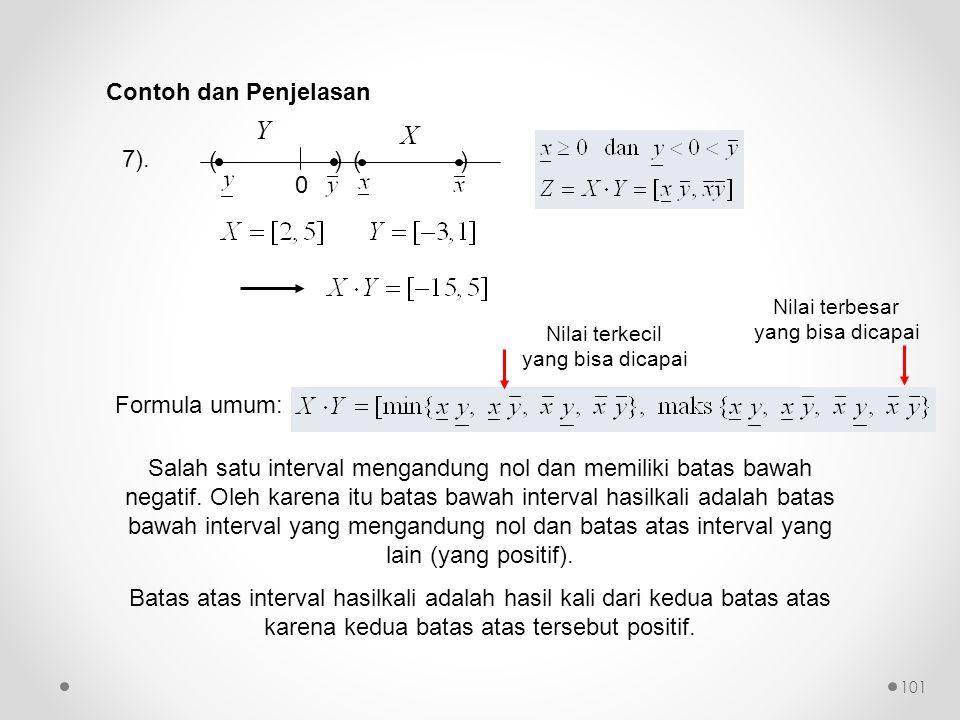 7). 0 () () Y X Salah satu interval mengandung nol dan memiliki batas bawah negatif. Oleh karena itu batas bawah interval hasilkali adalah batas bawah