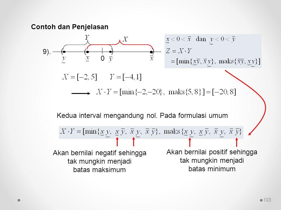 9). 0 () ( ) Y X Kedua interval mengandung nol. Pada formulasi umum Akan bernilai negatif sehingga tak mungkin menjadi batas maksimum Akan bernilai po