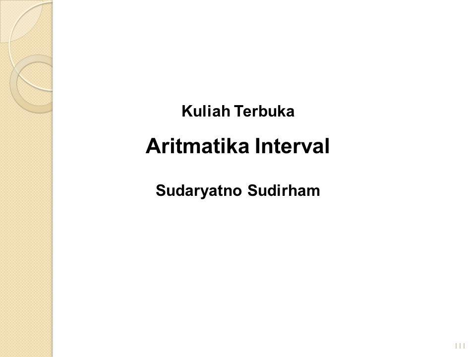 Kuliah Terbuka Aritmatika Interval Sudaryatno Sudirham 111