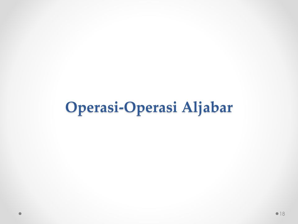 Operasi-Operasi Aljabar 18