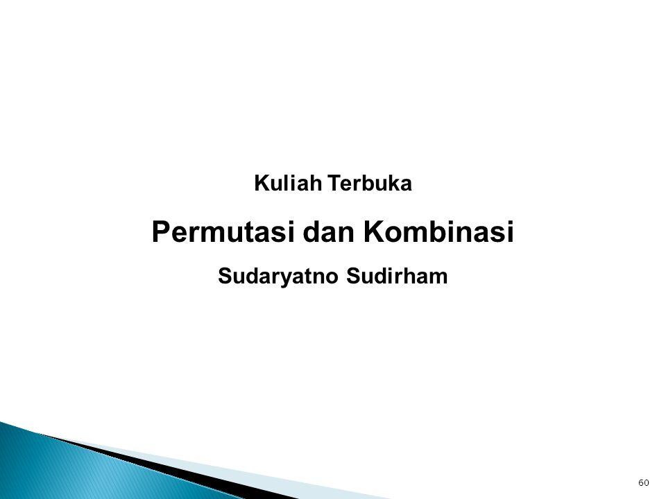 Kuliah Terbuka Permutasi dan Kombinasi Sudaryatno Sudirham 60