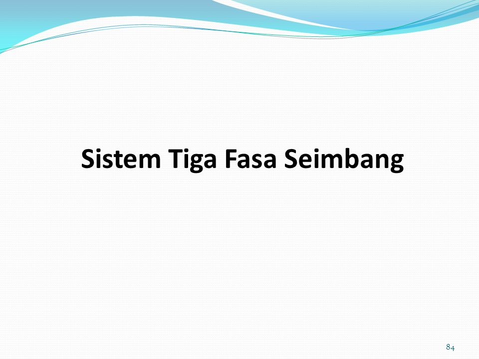Sistem Tiga Fasa Seimbang 84