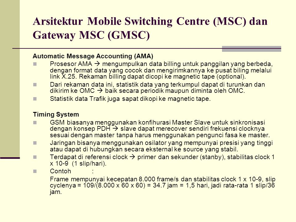 Arsitektur Mobile Switching Centre (MSC) dan Gateway MSC (GMSC) Automatic Message Accounting (AMA) Prosesor AMA  mengumpulkan data billing untuk pang