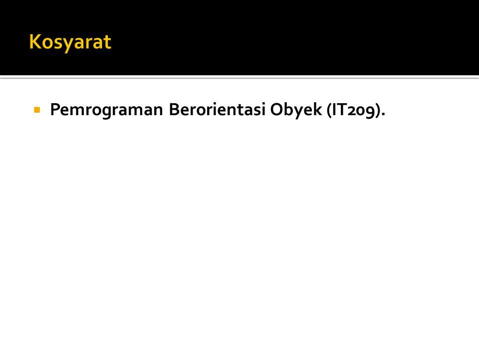  Pemrograman Berorientasi Obyek (IT209).