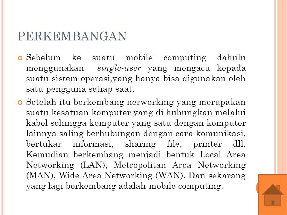 Konsep Mobile Computing Mobilitas Handoff Adalah transisi pada jaringan telepon seluler untuk setiap pengguna sinyal transimisi dari satu stasiun pangkalan dengan stasiun lainnya yang berdekatan letak dalam keadaan si pengguna bergerak.