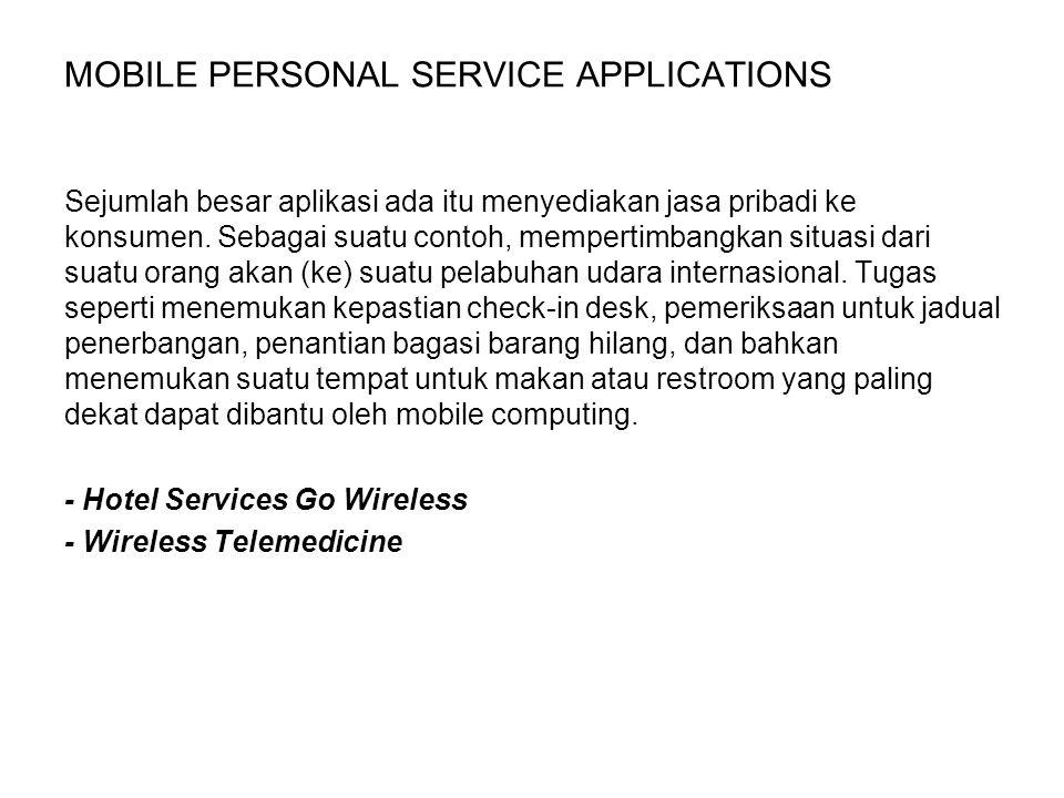 MOBILE PERSONAL SERVICE APPLICATIONS Sejumlah besar aplikasi ada itu menyediakan jasa pribadi ke konsumen. Sebagai suatu contoh, mempertimbangkan situ