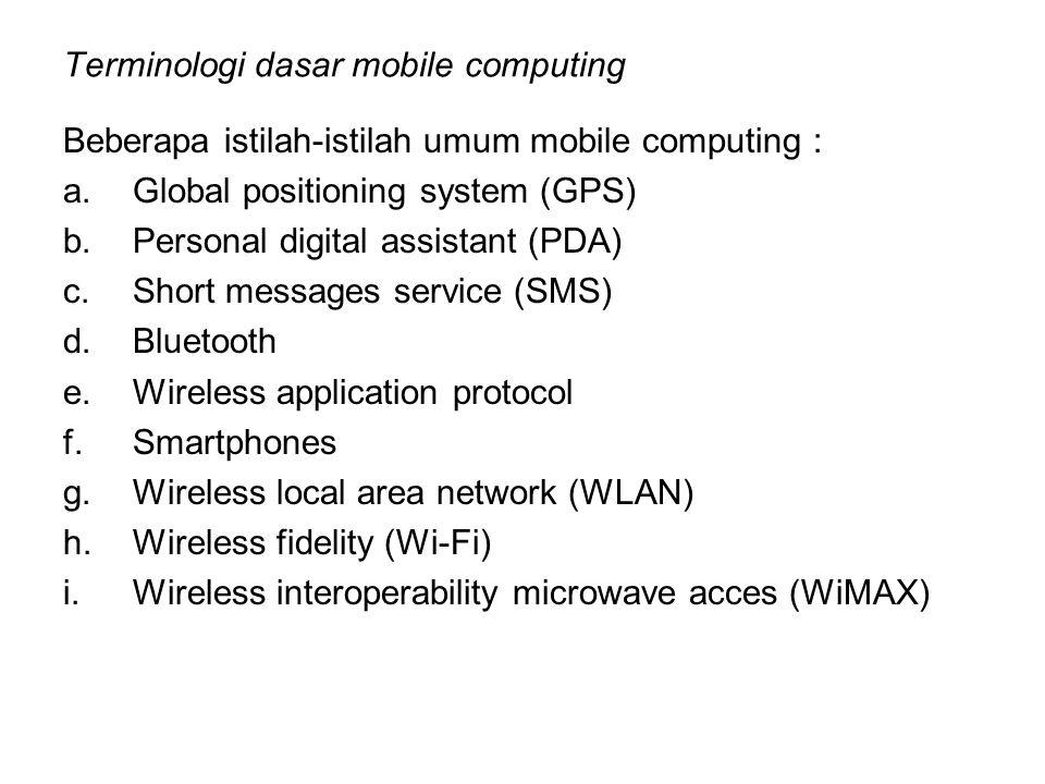 Benefit (keuntungan) a.Mobilitas berimplikasi portabilitas/modah dipindahkan.