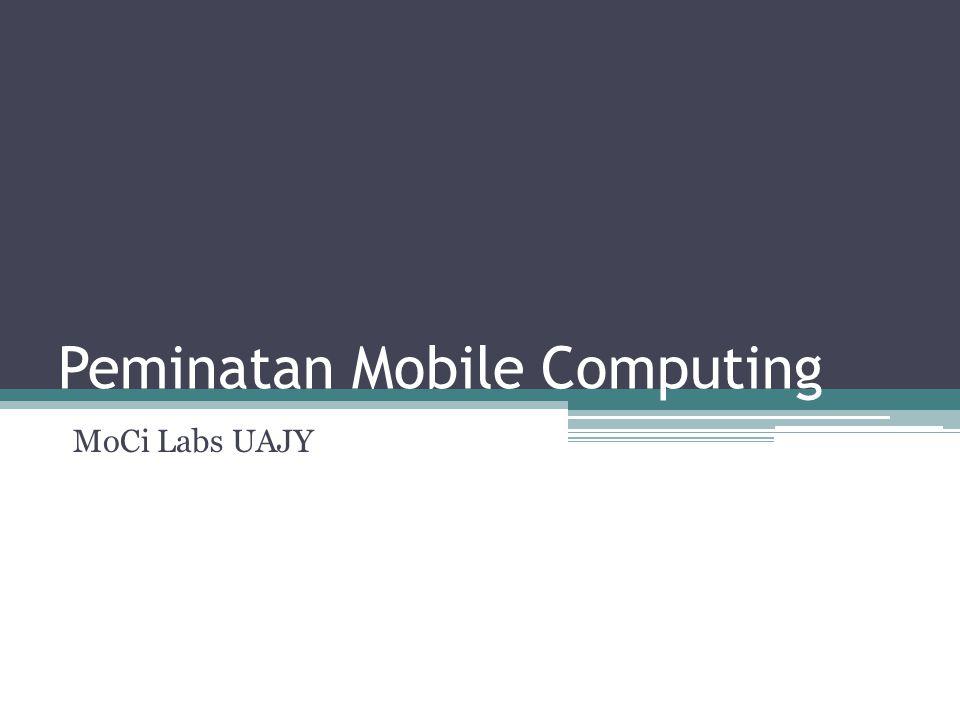 Peminatan Mobile Computing MoCi Labs UAJY