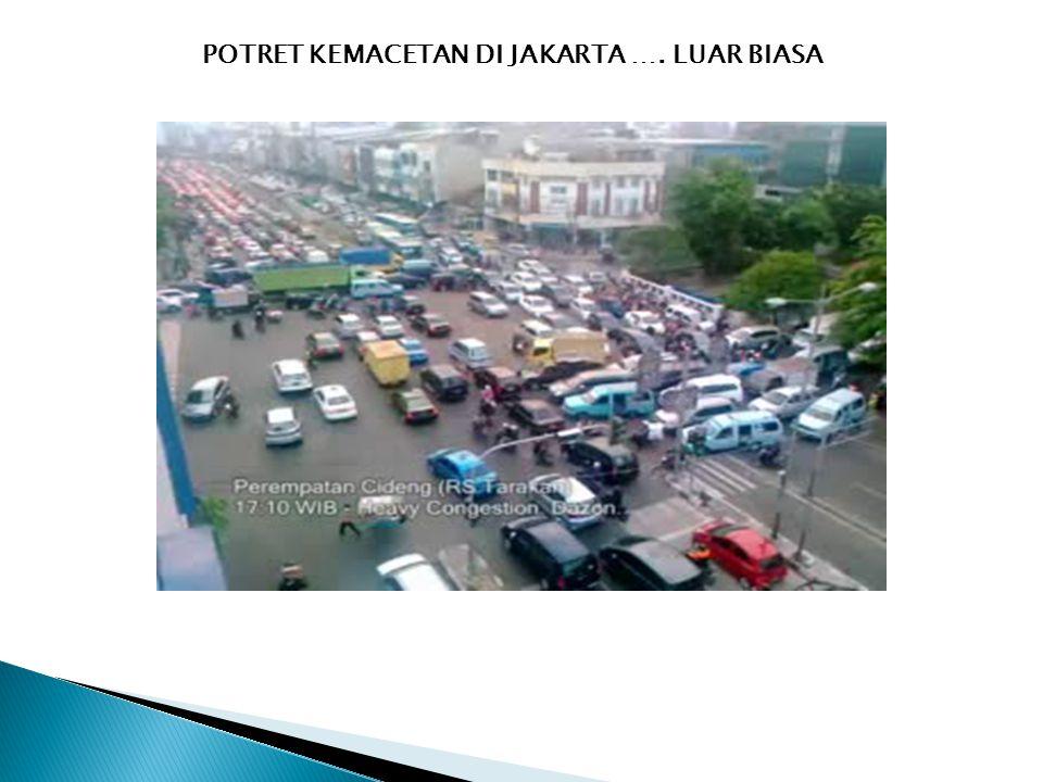 POTRET KEMACETAN DI JAKARTA …. LUAR BIASA