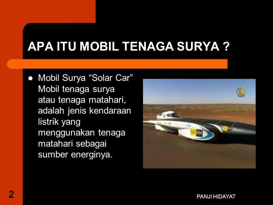 PANJI HIDAYAT PANEL SURYA Energi matahari ditangkap dengan menggunakan panel cell surya kemudian digunakan untuk menggerakkan motor listrik yang berfungsi untuk memutar roda.