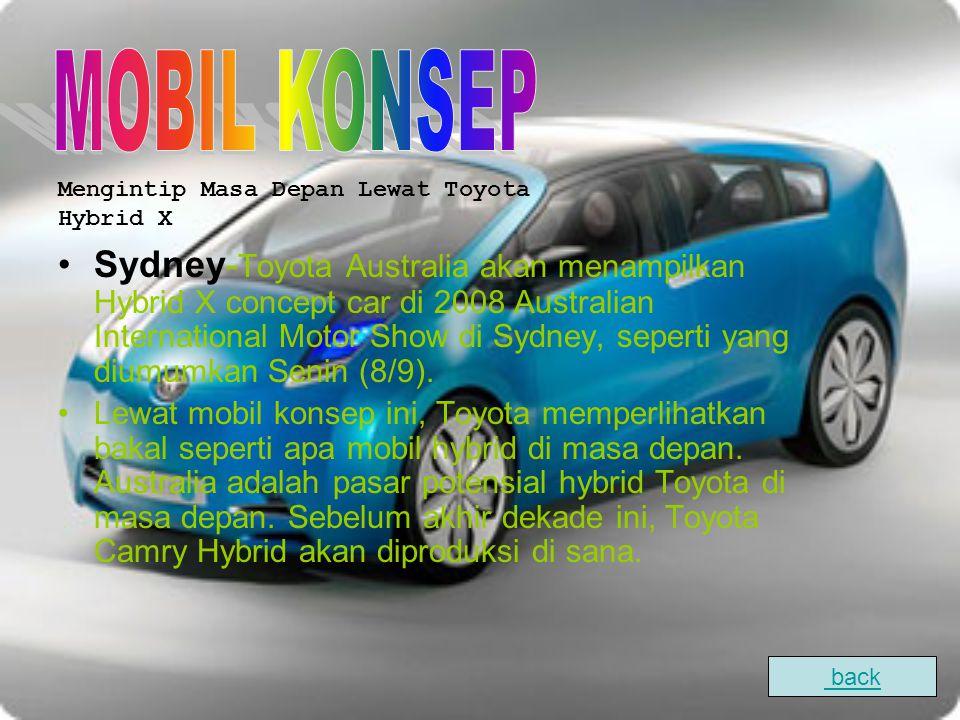 Sydney- Toyota Australia akan menampilkan Hybrid X concept car di 2008 Australian International Motor Show di Sydney, seperti yang diumumkan Senin (8/9).