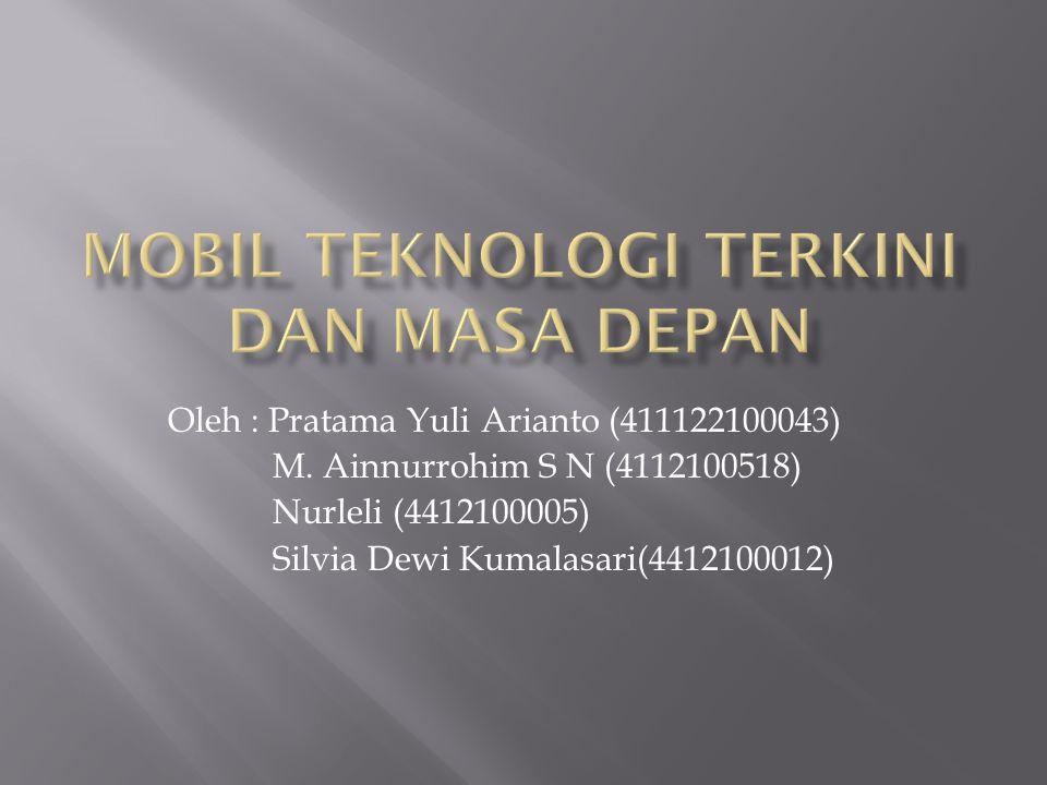 Oleh : Pratama Yuli Arianto (411122100043) M. Ainnurrohim S N (4112100518) Nurleli (4412100005) Silvia Dewi Kumalasari(4412100012)