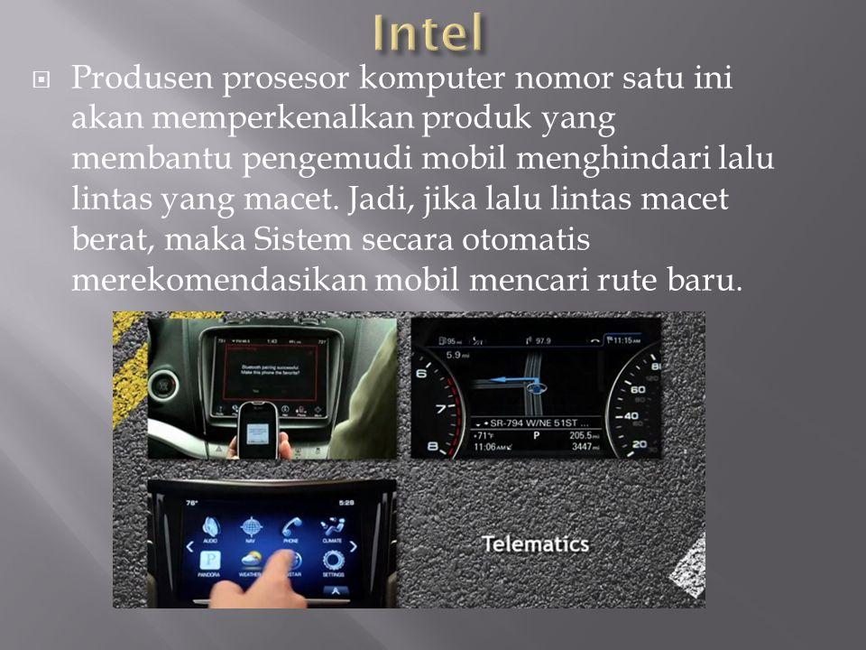  Produsen prosesor komputer nomor satu ini akan memperkenalkan produk yang membantu pengemudi mobil menghindari lalu lintas yang macet.