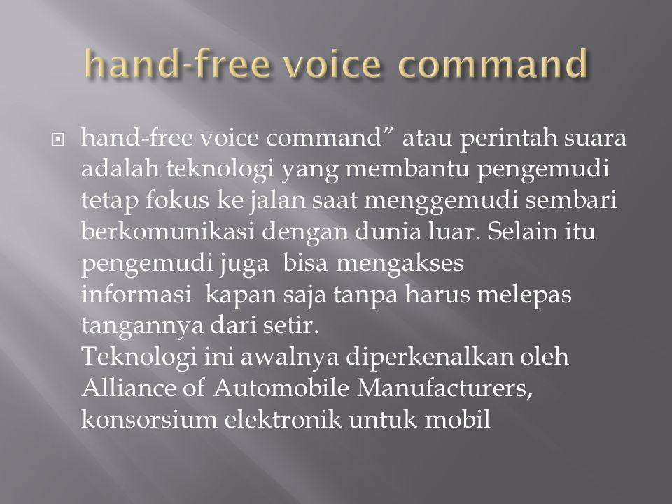 """ hand-free voice command"""" atau perintah suara adalah teknologi yang membantu pengemudi tetap fokus ke jalan saat menggemudi sembari berkomunikasi den"""