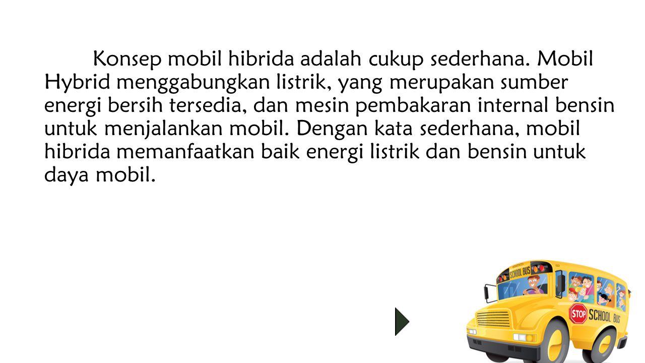 Konsep mobil hibrida adalah cukup sederhana.