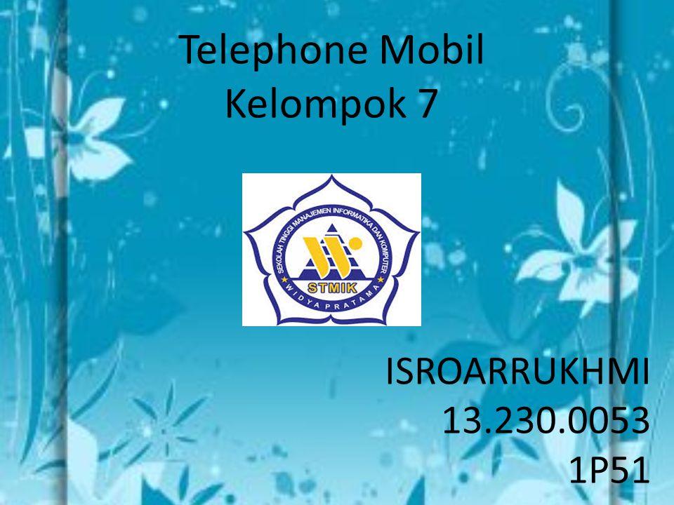 Telephone Mobil Kelompok 7 ISROARRUKHMI 13.230.0053 1P51