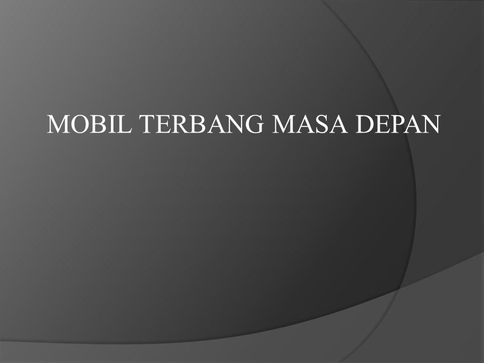 MOBIL TERBANG MASA DEPAN