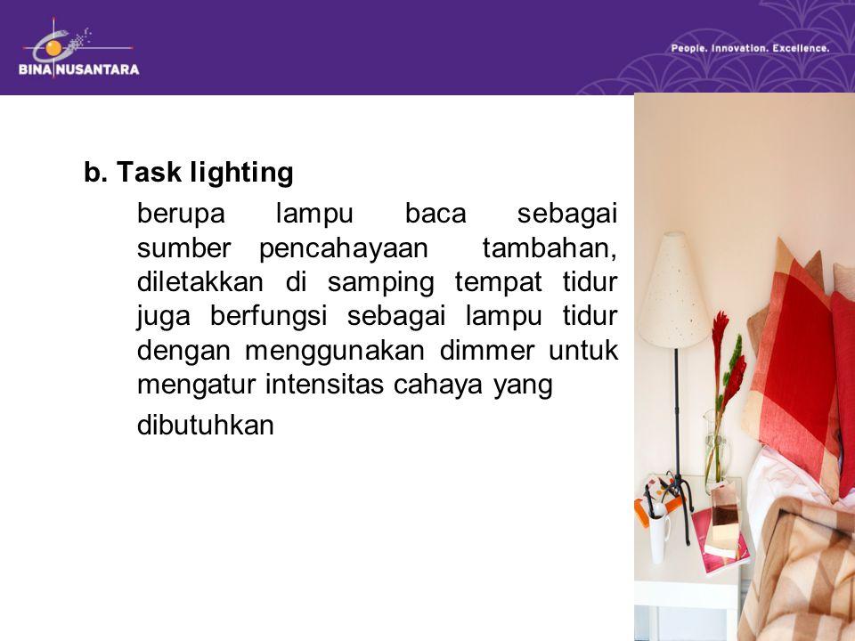b. Task lighting berupa lampu baca sebagai sumber pencahayaan tambahan, diletakkan di samping tempat tidur juga berfungsi sebagai lampu tidur dengan m