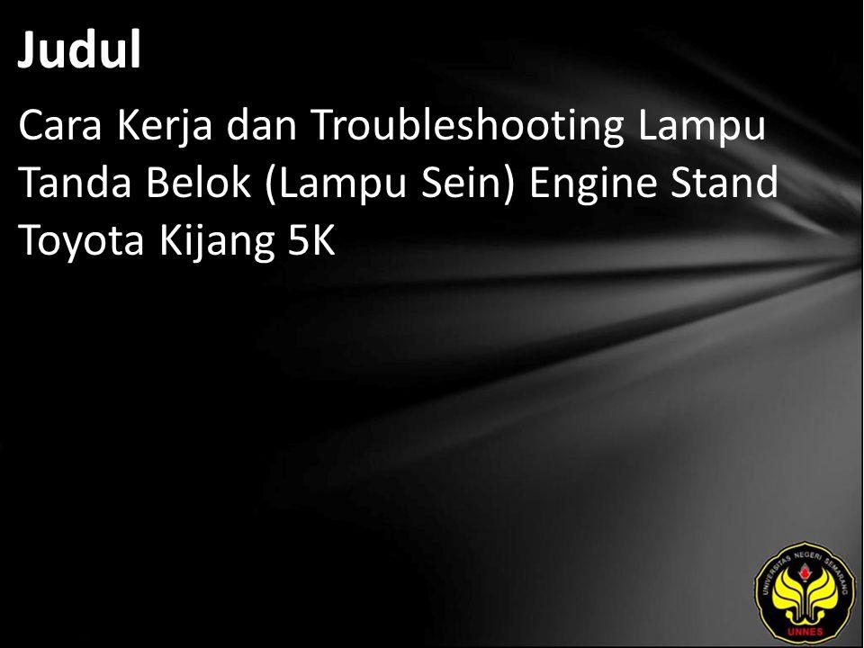 Judul Cara Kerja dan Troubleshooting Lampu Tanda Belok (Lampu Sein) Engine Stand Toyota Kijang 5K