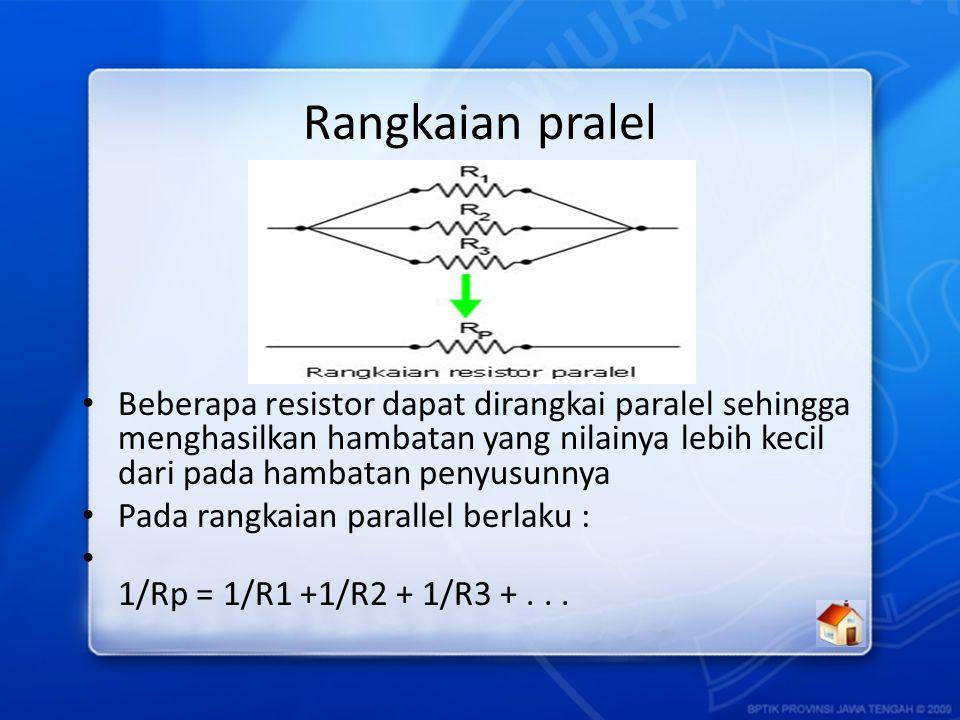 Rangkaian seri Beberapa resistor dapat dirangkai seri sehingga menghasilkan hambatan yang nilainya lebih besar Pada rangkaian seri berlaku: Rs = R1 +