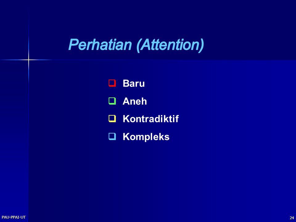 PAU-PPAI-UT 24  Baru  Aneh  Kontradiktif  Kompleks