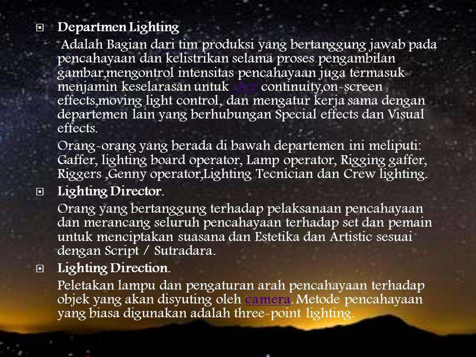  - Above or below light yaitu :Cahaya yang datang dari atas atau bawah objek.  - Above or below light yaitu :Cahaya yang datang dari atas atau bawah